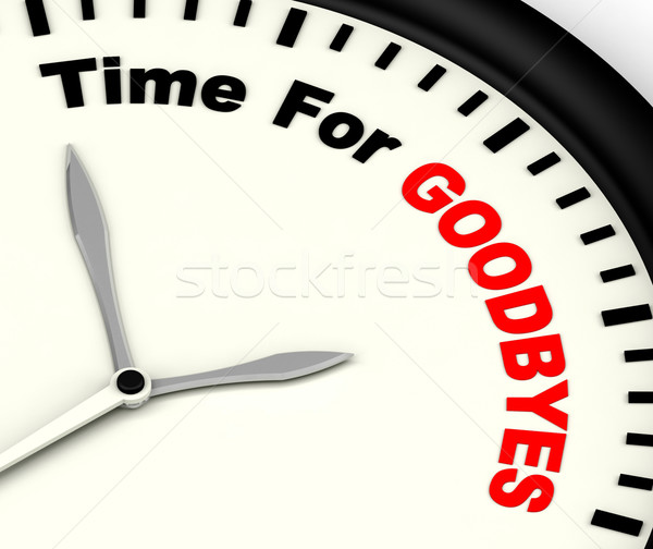 Time For Goodbyes Message Meaning Farewell Or Bye Stock photo © stuartmiles
