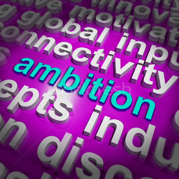 Ambition Word Cloud Means Target Aim Or Goal Stock photo © stuartmiles