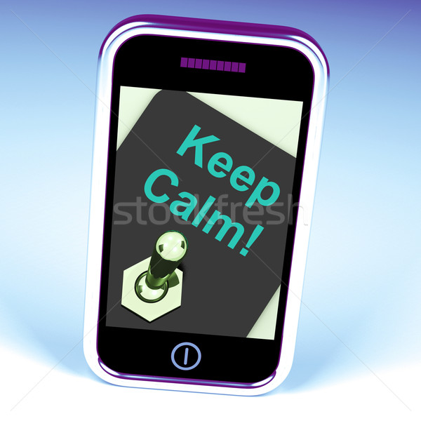 Keep Calm Switch Shows Keeping Calmness Tranquil And Relaxed Stock photo © stuartmiles