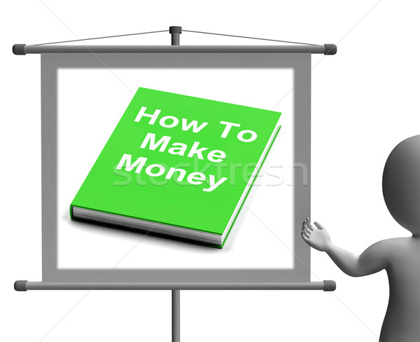 How To Make Money Sign Shows Earn Cash Stock photo © stuartmiles