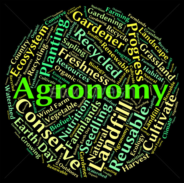 Agronomy Word Means Agriculture Text And Agronomics Stock photo © stuartmiles