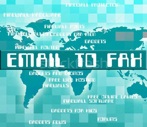 Email To Fax Indicates Facsimile Machine And Communication Stock photo © stuartmiles