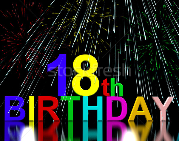 18th or Eighteenth Birthday Celebrated With Fireworks Stock photo © stuartmiles