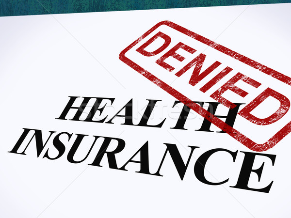 Health Insurance Denied Form Shows Unsuccessful Medical Applicat Stock photo © stuartmiles