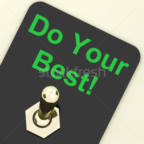 Do Your Best Switch Shows Attempt Try Hard Stock photo © stuartmiles