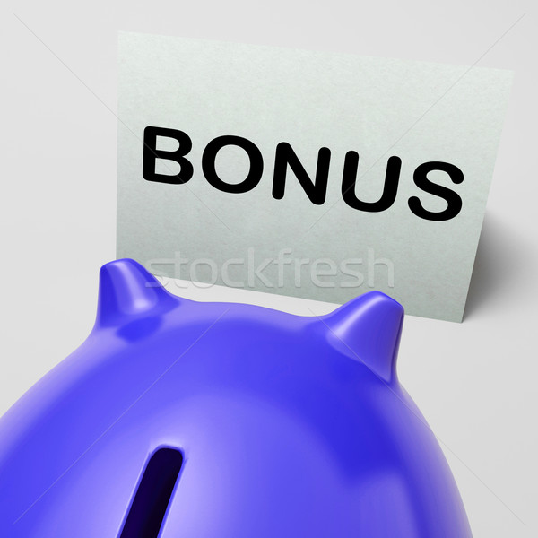 Bonus Piggy Bank Shows Incentive Extra Or Premium Stock photo © stuartmiles