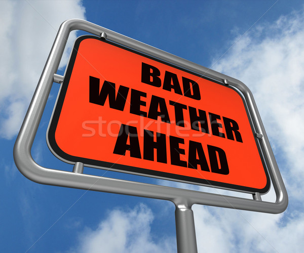 Bad Weather Ahead Sign Shows Dangerous Prediction Stock photo © stuartmiles