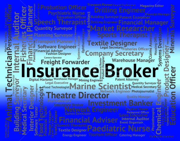 Insurance Broker Means Text Job And Negotiator Stock photo © stuartmiles