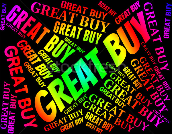 Great Buy Means Outstanding Impressive And Words Stock photo © stuartmiles