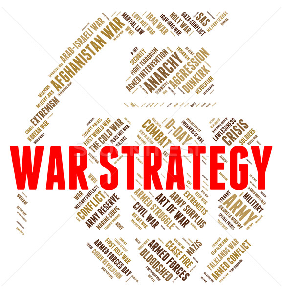 War Strategy Means Military Action And Battles Stock photo © stuartmiles