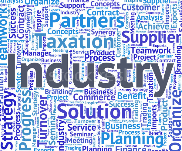 Industry Word Shows Words Mechanized And Manufacture Stock photo © stuartmiles