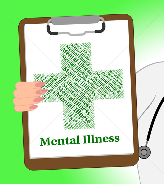 Mental Illness Clipboard Indicates Disturbed Mind And Affliction Stock photo © stuartmiles