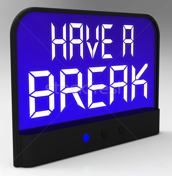 Have a Break Clock Meaning Rest And Relax Stock photo © stuartmiles