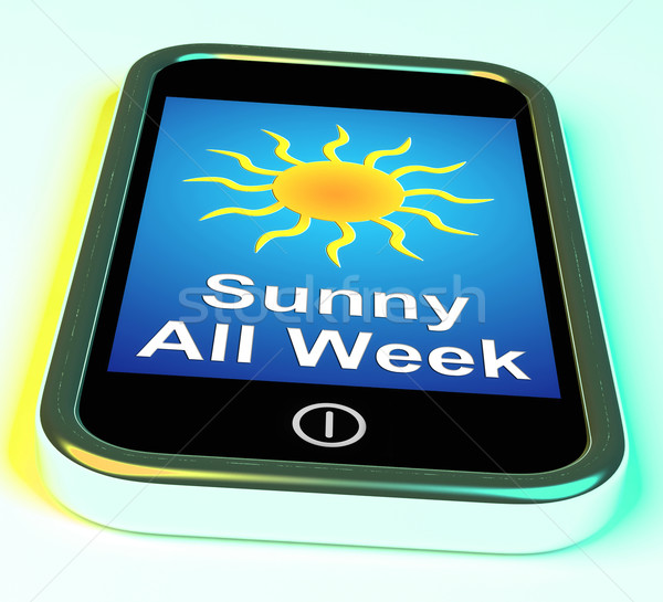 Sunny All Week On Phone Means Hot Weather Stock photo © stuartmiles