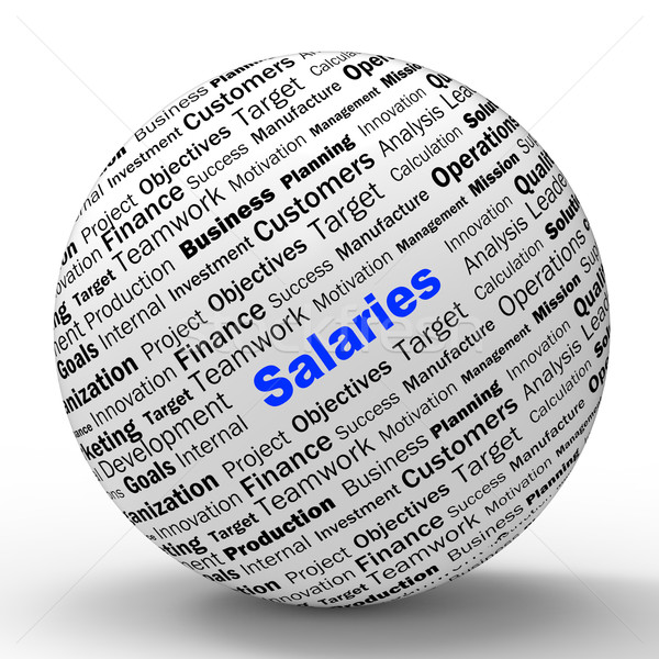 Salaries Sphere Definition Means Employer Earnings Or Incomes Stock photo © stuartmiles