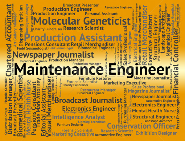 Maintenance Engineer Indicates Work Text And Occupations Stock photo © stuartmiles
