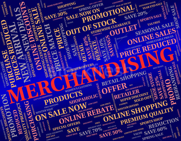 Merchandising Word Represents Publicize Trade And Promote Stock photo © stuartmiles