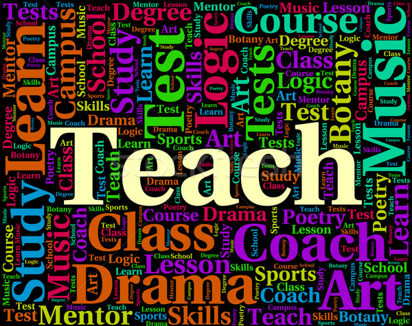 Teach Word Indicates Give Lessons And Coaching Stock photo © stuartmiles