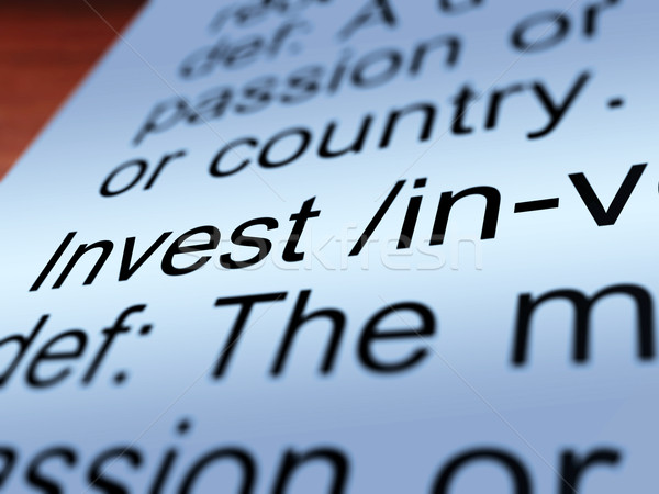 Invest Definition Closeup Showing Growing Wealth Stock photo © stuartmiles