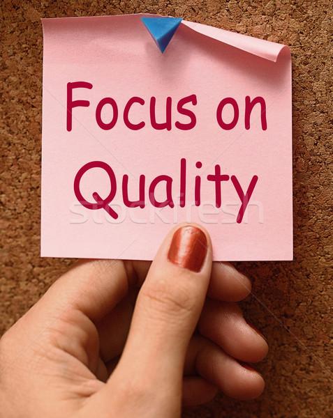 Enfoque calidad nota excelencia satisfacción Foto stock © stuartmiles