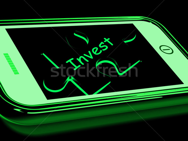 Invest Smartphone Means Investment In Company Or Savings Stock photo © stuartmiles