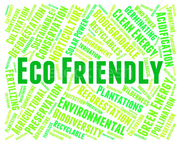 Eco Friendly Means Go Green And Earth Stock fotó © stuartmiles