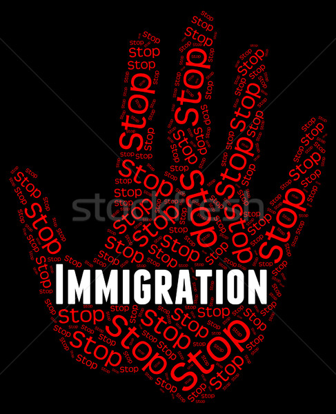 Stop Immigration Represents Warning Sign And Caution Stock photo © stuartmiles