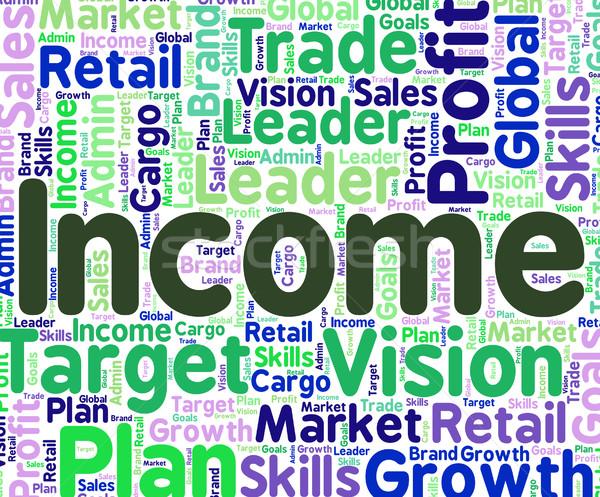 Ingresos palabra ganancias salario palabras Foto stock © stuartmiles