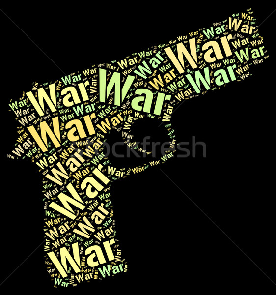 War Words Indicates Fights Wordcloud And Battles Stock photo © stuartmiles