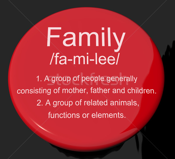 Family Definition Button Showing Mom Dad And Kids Unity Stock photo © stuartmiles