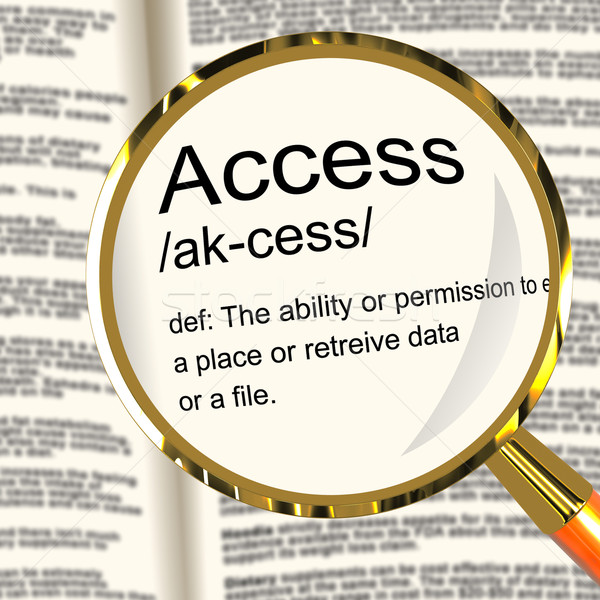 Access Definition Magnifier Showing Permission To Enter A Place Stock photo © stuartmiles