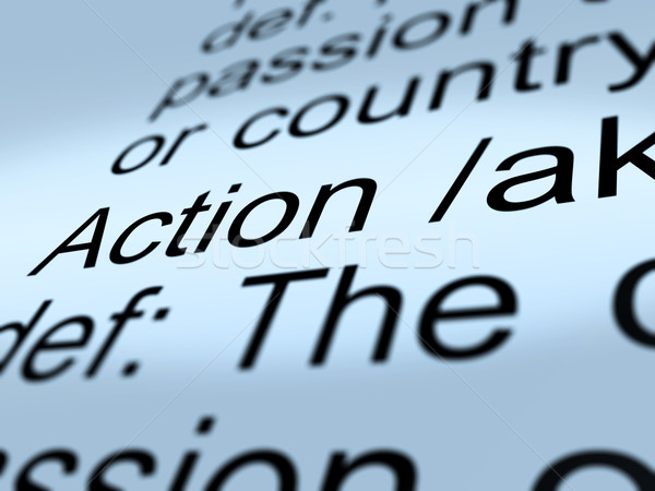 Action Definition Closeup Showing Acting Or Proactive Stock photo © stuartmiles