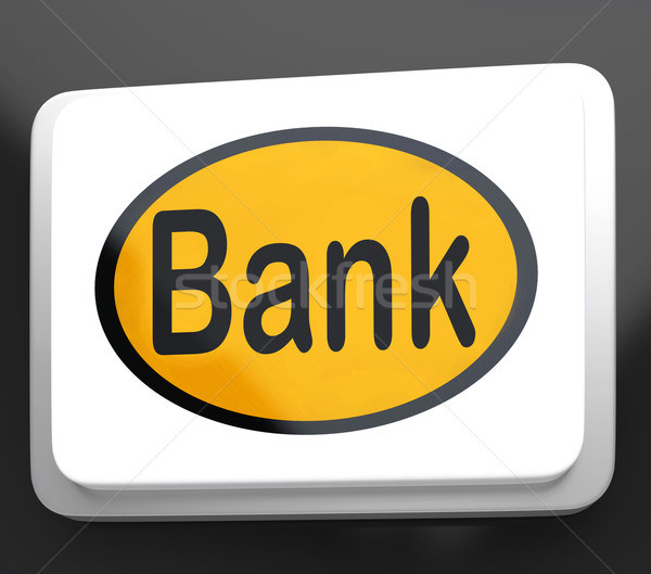 Bank Button Shows Online Or Internet Banking Stock photo © stuartmiles