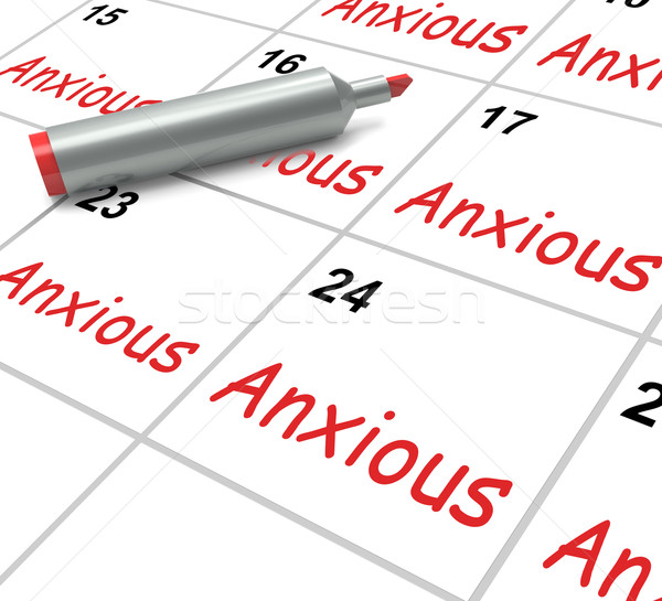 Anxious Calendar Means Worried Tense And Uneasy Stock photo © stuartmiles