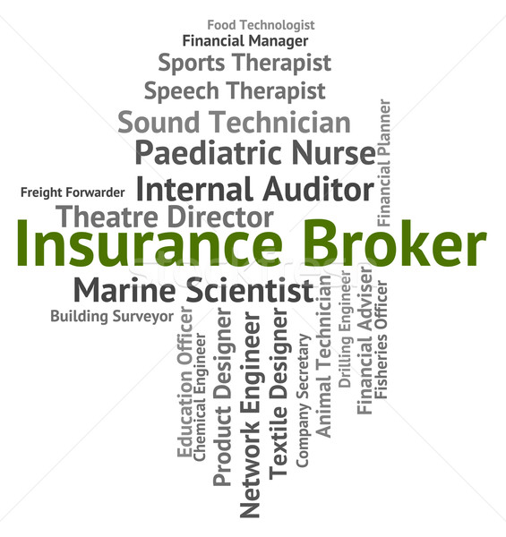 Insurance Broker Indicates Insures Occupation And Trafficker Stock photo © stuartmiles
