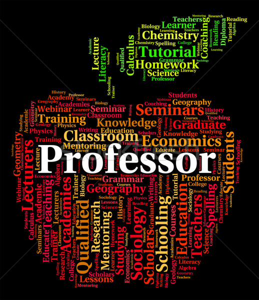 Professor Word Represents Lecturers Teacher And Professors Stock photo © stuartmiles