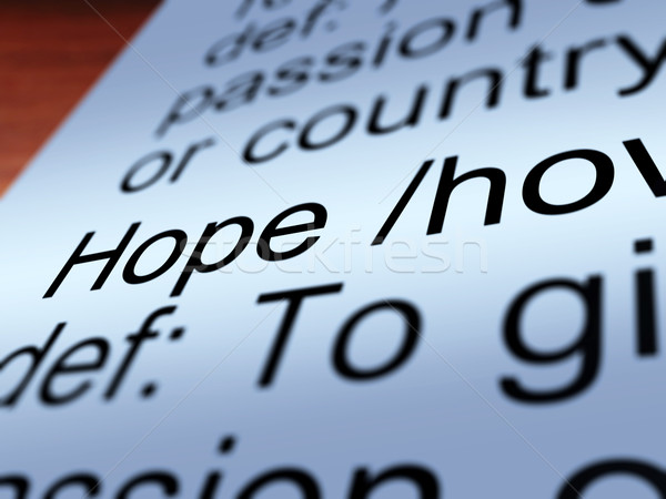 Hope Definition Closeup Showing Wishes Stock photo © stuartmiles