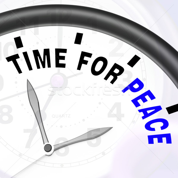 Time For Peace Message Shows Anti War And Peaceful Stock photo © stuartmiles