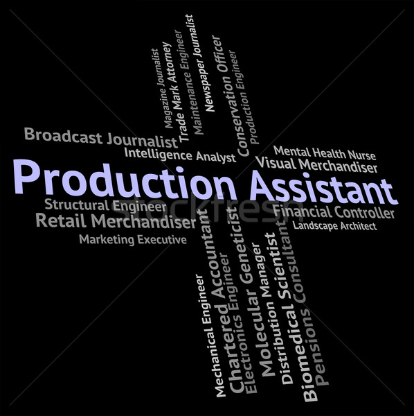 Production Assistant Represents Helper Jobs And Job Stock photo © stuartmiles