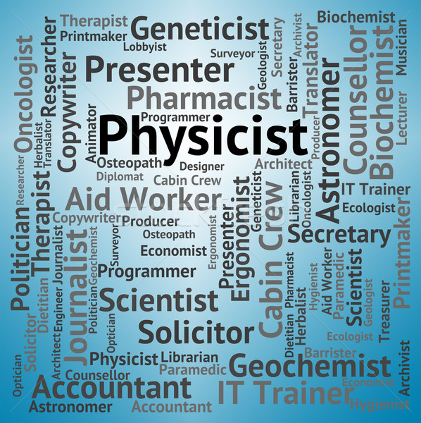 Physicist Job Indicates Occupations Hire And Work Stock photo © stuartmiles