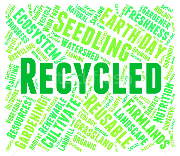 Recycled Word Represents Earth Friendly And Environmentally Stock photo © stuartmiles