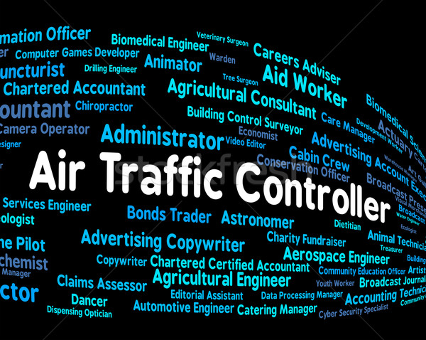 Air Traffic Controller Represents Employee Work And Text Stock photo © stuartmiles