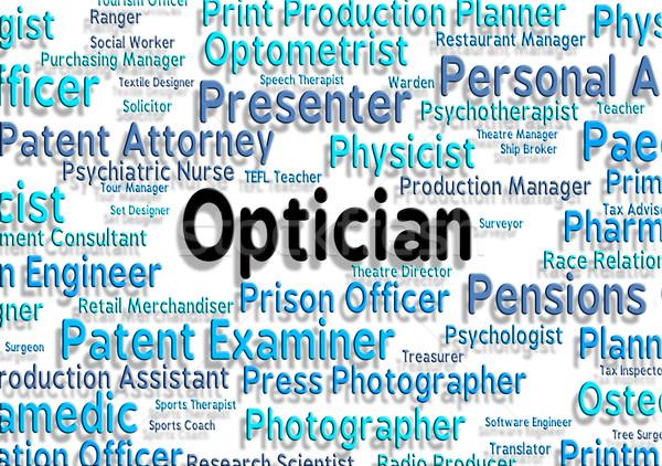 Optician Job Indicates Recruitment Eyes And Opticians Stock photo © stuartmiles