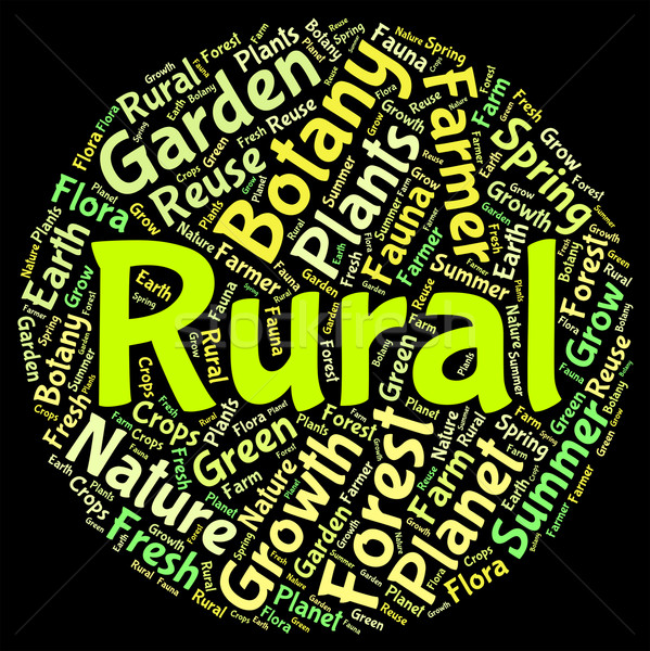 Rural Word Means Non Urban And Agrarian Stock photo © stuartmiles