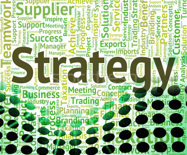 Strategy Word Represents Strategic Wordclouds And Plan Stock photo © stuartmiles