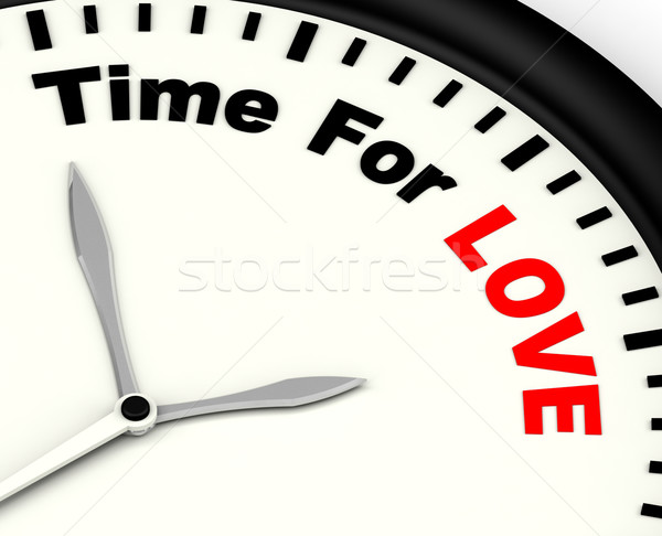 Time For Love Message Showing Romance And Feelings Stock photo © stuartmiles