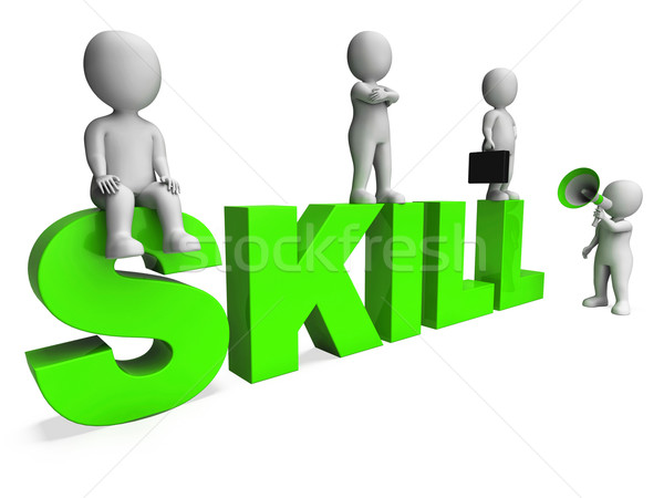 Skill Characters Shows Expertise Skilled And Competence Stock photo © stuartmiles