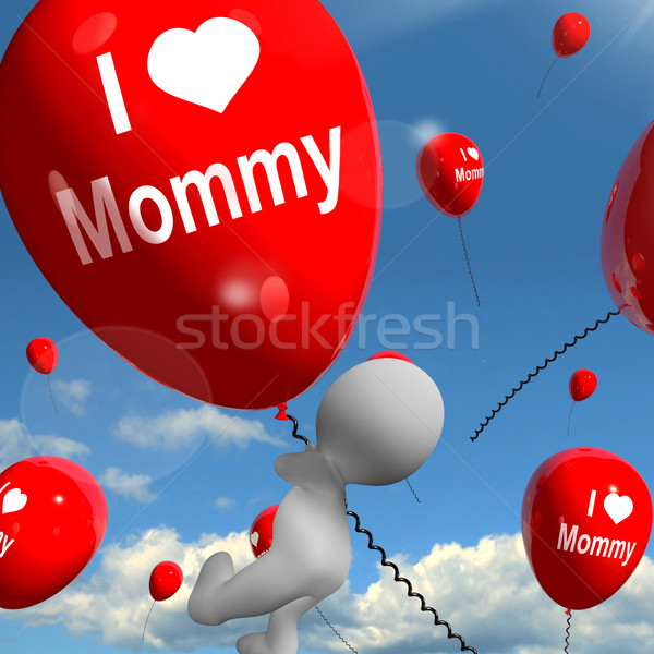 I Love Mommy Balloons Shows Affectionate Feelings for Mother Stock photo © stuartmiles