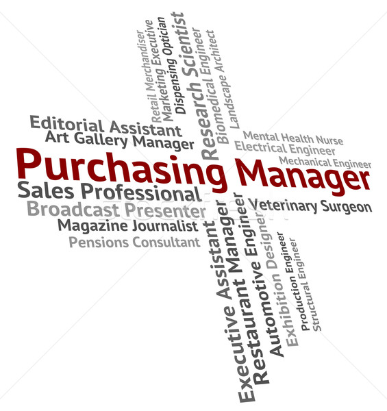Purchasing Manager Means Employer Purchasers And Position Stock photo © stuartmiles