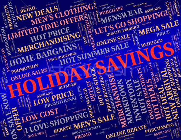 Holiday Savings Means Go On Leave And Cash Stock photo © stuartmiles